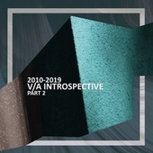 2010-2019 Introspective, Pt. 2 by Various Artists