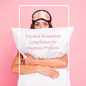 Essential Relaxation Compilation for Insomnia Problems by Various Artists