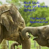 Nadi Stuti: Rally for Rivers (Chant) by The Roving Apatosaurus
