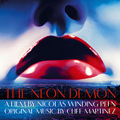 The Neon Demon (Original Soundtrack Album) by Cliff Martinez