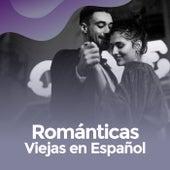 Románticas viejas en español de Various Artists