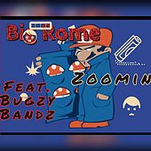 Zoomin (feat. Bugzy Bandz) by Big Rome