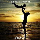 I'll Carry You with Me by Brannon