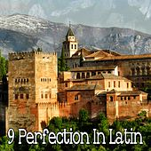 9 Perfection in Latin by Instrumental