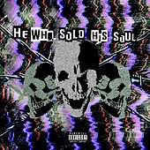 HE WHO SOLD HIS SOUL von Prxjek