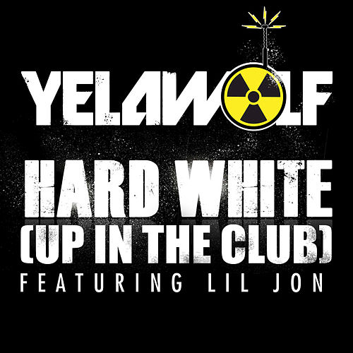 Hard White (Up In The Club) by YelaWolf