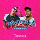 Beat Bolha Kika uma Vez (feat. MC Rick & MC Jotinha) de Dj Carlinhos Da S.R