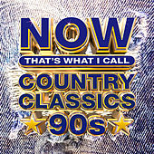 NOW That's What I Call Country Classics 90s by Various Artists