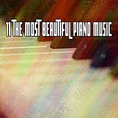11 The Most Beautiful Piano Music by Bar Lounge