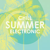 Chill Summer Electronic von Various Artists