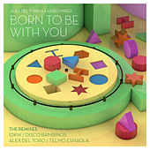 Born To Be With You (feat. Hugo Virgo) (The Remixes) de Alex del Toro