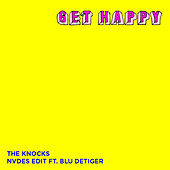 Get Happy (NVDES Edit) [feat. Blu DeTiger] by The Knocks