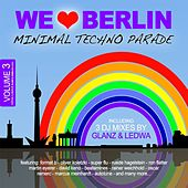 We Love Berlin 3 - Minimal Techno Parade (Mixed By Glanz & Ledwa) by Various Artists