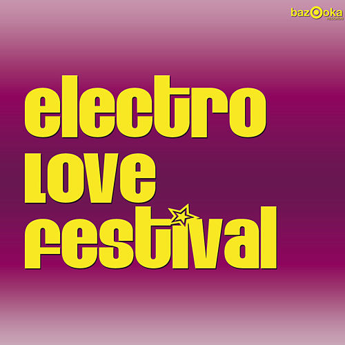 Electro Love Festival by Various Artists