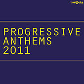 Progressive Anthems 2011 de Various Artists
