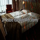 29 Restore Your Mind with Storms by Rain Sounds and White Noise