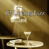 12 Loving Jazz by Relaxing Piano Music Consort