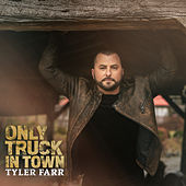 Only Truck In Town by Tyler Farr
