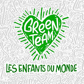 Les enfants du monde de Green Team
