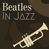 Beatles in Jazz by Dore Alpert Tito Alpert, Buddy Rich Big Band, Sérgio Santos Mendes, Bud Shank, Ramsey Lewis Trio, Grant Green, Fast Domino, Lee Morgan, Gene Ammons, Quincy Delight Jones Jr., Albert King