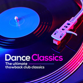 Dance Classics: The Ultimate Throwback Club Classics de Various Artists