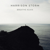Breathe Again by Harrison Storm