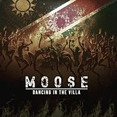 Dancing in the Villa de Moose