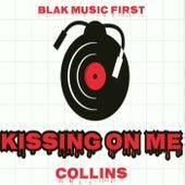 Kissing On Me de Collins