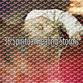 36 Spiritual Healing Storms by Rain Sounds and White Noise