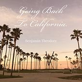 Going Back to California by Benjamin Theodore