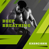 Deep Breathing Exercises – Deep Electronic Chillout Mix for Workout von Chill Out