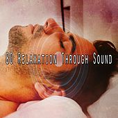 80 Relaxation Through Sound von Sounds Of Nature