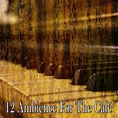 12 Ambience for the Café by Peaceful Piano