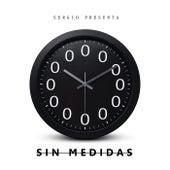 SIN MEDIDAS by Sergio