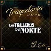 Trayectoria Lo Mejor de... de Los Traileros Del Norte