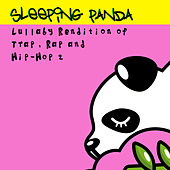 Lullaby Renditions of Trap, Rap and Hip-Hop 2 by Sleeping Panda