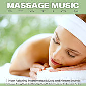Massage Music Station: 1 Hour Relaxing Instrumental Music and Nature Sounds For Massage Therapy Music, Spa Music, Yoga Music, Meditation Music and The Best Music For Spa by Massage Music