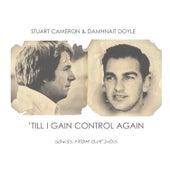 'Till I Gain Control Again by Damhnait Doyle