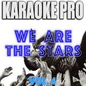 We Are The Stars, Vol. 4 (Karaoke Version) de Karaoke Pro