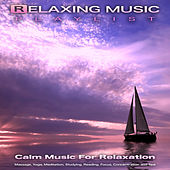 Relaxing Music Playlist: Calm Music For Spa, Massage, Yoga, Meditation, Studying, Reading, Focus, Concentration and Relaxation by Relaxing Music (1)