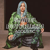 Boyfriend (Acoustic) by Mabel