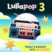 Lullapop Lullabies 3 by Lullapop Lullabies