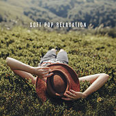 Soft Pop Relaxation by Various Artists