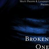 Broken One de Matt Phipps