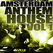 Amsterdam Anthem House Vol 1 by Various Artists