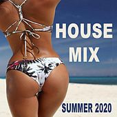 House Mix (Summer 2020) [The Biggest and Most Populair Sunny Ibiza House Grooves of Now!] di Various Artists