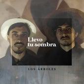 Llevo Tu Sombra by Los Árboles