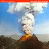 Tanz auf dem Vulkan de Zugezogen Maskulin