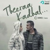 Theeraa Kadhal by Shameel J