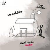 Stuck with U (Rework) von We Rabbitz